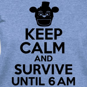 Keep Calm And Survive Until 6 AM T Shirt - Women's Wideneck Sweatshirt