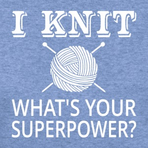 I Knit What's Your Superpower? - Women's Wideneck Sweatshirt