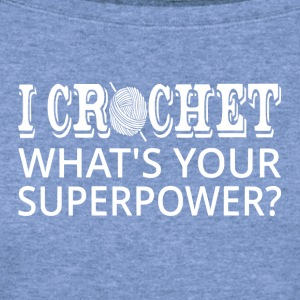 I Crochet What's Your Superpower? - Women's Wideneck Sweatshirt