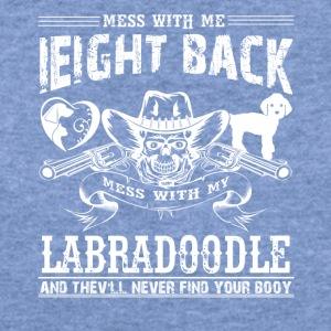 Mess With My Labradoodle Shirts - Women's Wideneck Sweatshirt