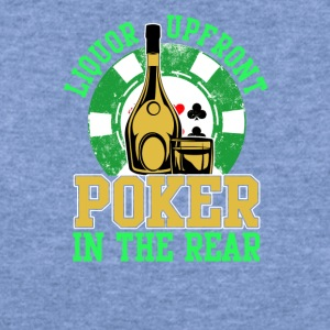 Liquor Upfront Poker in the Rear - Women's Wideneck Sweatshirt