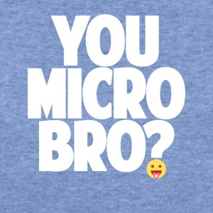 You Micro Bro? - Women's Wideneck Sweatshirt