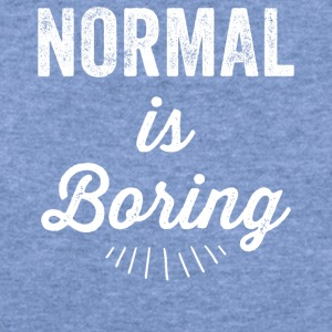 Normal is boring - Women's Wideneck Sweatshirt