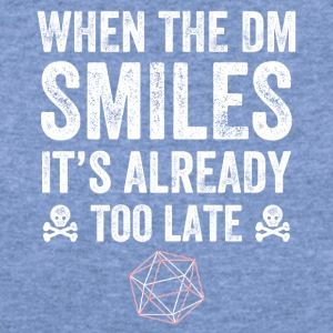when the dm smiles it's already too late - Women's Wideneck Sweatshirt