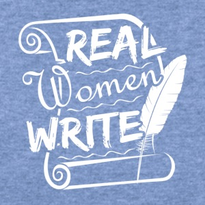 Real Women Write Shirt - Women's Wideneck Sweatshirt