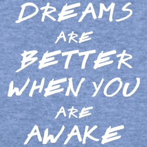 Dreams are better when you are awake I - Women's Wideneck Sweatshirt
