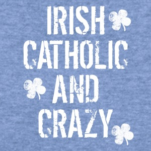 Irish Catholic And Crazy St. Patrick's Day - Women's Wideneck Sweatshirt