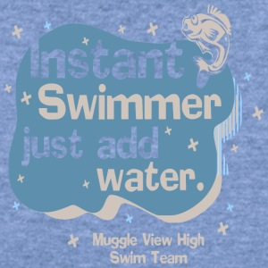 Instant Swimmer just add water - Women's Wideneck Sweatshirt