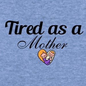 Tired as a Mother - Women's Wideneck Sweatshirt