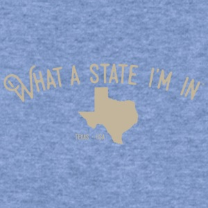 What a state I'm in. - Texas - Women's Wideneck Sweatshirt