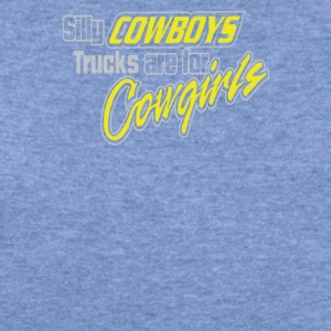 Silly Cowboys, Trucks are for Cowgirls - Women's Wideneck Sweatshirt