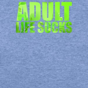 Adult Life Sucks - Women's Wideneck Sweatshirt