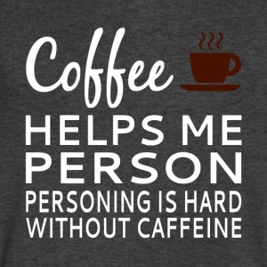 Coffee Helps Me Person - Men's V-Neck T-Shirt by Canvas