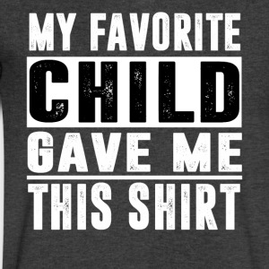 My Favorite CHILD Gave Me This Shirt - Men's V-Neck T-Shirt by Canvas