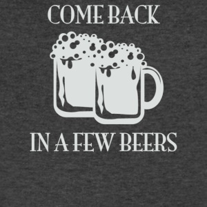 Come Back In A Few Beers - Men's V-Neck T-Shirt by Canvas