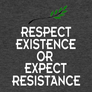 Respect existence or expect resistance T Shirt - Men's V-Neck T-Shirt by Canvas