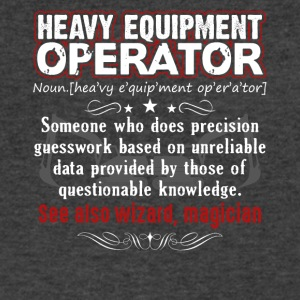 Funny Heavy Equipment Operator Meaning Shirt - Men's V-Neck T-Shirt by Canvas