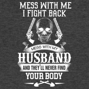 Mess with my husband and they'll never find your b - Men's V-Neck T-Shirt by Canvas