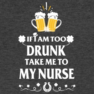 If I am to drunk take me to my nurse - Men's V-Neck T-Shirt by Canvas