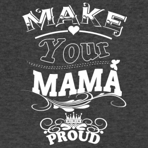 Make Your Mama Proud T Shirt - Men's V-Neck T-Shirt by Canvas
