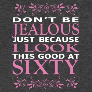 Dont be Jealous I look this good at sixty - Men's V-Neck T-Shirt by Canvas