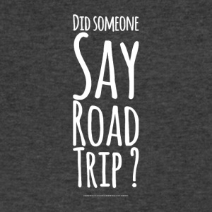 Did Someone day road trip ? - Men's V-Neck T-Shirt by Canvas