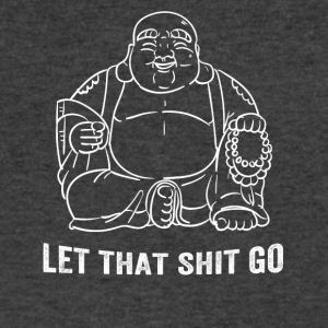 Let that shit go - Men's V-Neck T-Shirt by Canvas