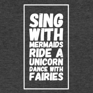 Sing with mermaids ride a unicorn dance with fairi - Men's V-Neck T-Shirt by Canvas
