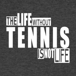 Life without Tennis-cool shirt, geek hooddie, tank - Men's V-Neck T-Shirt by Canvas