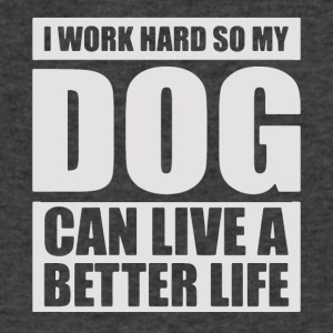 work hard so dog can live better life - Men's V-Neck T-Shirt by Canvas