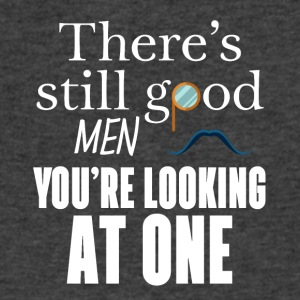 There's still good men You just look at one - Men's V-Neck T-Shirt by Canvas