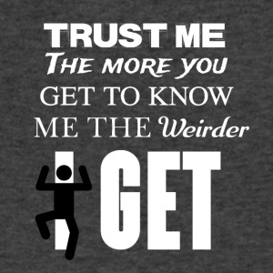 The more you know me the weirder I get - Men's V-Neck T-Shirt by Canvas