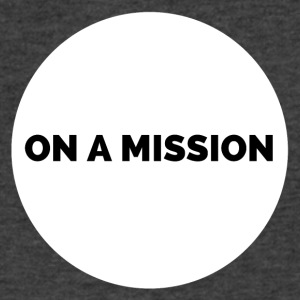 On a mission t-shirt gym - Men's V-Neck T-Shirt by Canvas