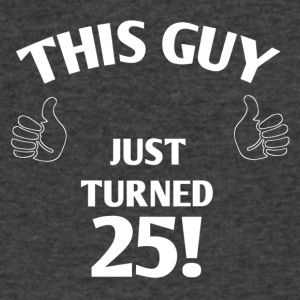 THIS GUY JUST TURNED 25! - Men's V-Neck T-Shirt by Canvas