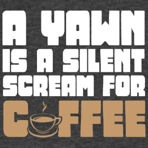 A Yawn Is A Silent Scream For Coffee T Shirt - Men's V-Neck T-Shirt by Canvas