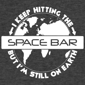 I keep hitting space bar but I'm still on earth - Men's V-Neck T-Shirt by Canvas