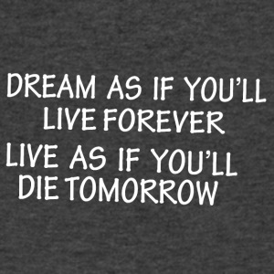Dream as if you'll live forever live as if you'll - Men's V-Neck T-Shirt by Canvas