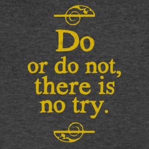 Do or do not there is no try - Men's V-Neck T-Shirt by Canvas