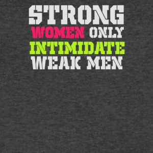 Strong women only intimidate weak men - Men's V-Neck T-Shirt by Canvas