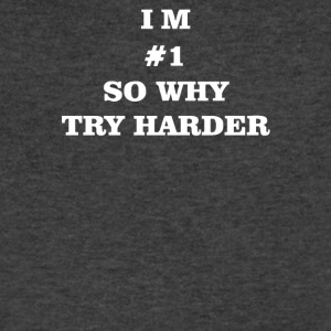 I m 1 so why try harder - Men's V-Neck T-Shirt by Canvas