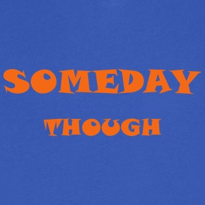 Someday Though - Men's V-Neck T-Shirt by Canvas
