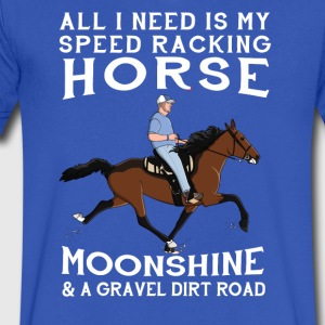 All I Need is my Speed Racking Horse and Moonshine - Men's V-Neck T-Shirt by Canvas