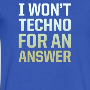 I won't techno for an answer - Men's V-Neck T-Shirt by Canvas
