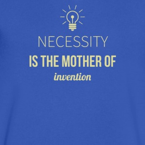 Necessity is the mother of invention - Men's V-Neck T-Shirt by Canvas