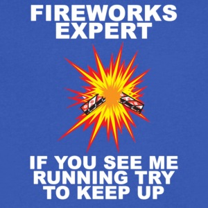 Fireworks Expert If You See Me Running Try To Keep - Men's V-Neck T-Shirt by Canvas