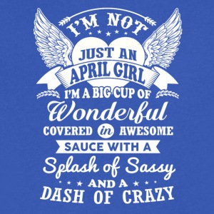 I m Not Just An April Girl - Men's V-Neck T-Shirt by Canvas