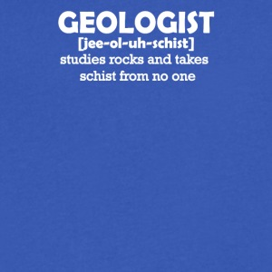 Geologist [jee-ol-uh-schist] Funny Geology T-Shirt - Men's V-Neck T-Shirt by Canvas