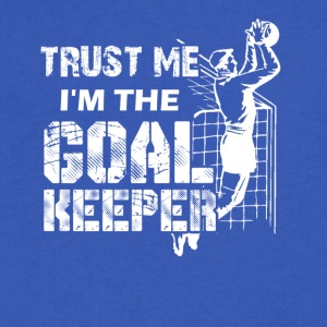 Trust Me I'm The Goalkeeper Shirt - Men's V-Neck T-Shirt by Canvas