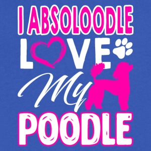 I Absoloodle Love My Poodle Shirts - Men's V-Neck T-Shirt by Canvas