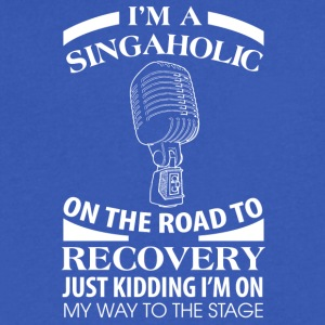I'm A Singaholic On The Road To Discovery - Men's V-Neck T-Shirt by Canvas